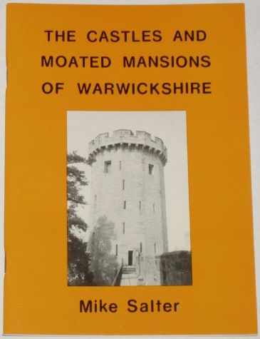 The Castles and Moated Mansions of Warwickshire, by Mike Salter